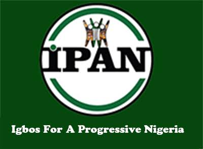 Igbos for a Progressive Nigeria, IPAN, has called on both the federal and state governments, Conquest Online Magazine